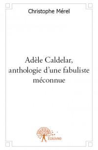 Adèle Caldelar, anthologie d'une fabuliste méconnue