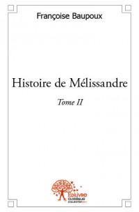 Histoire de Mélissandre, tome II