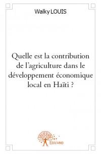 Quelle est la contribution de l'agriculture dans le développement économique local en Haïti ?
