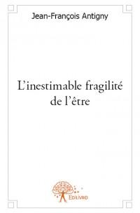 L'inestimable fragilité de l'être