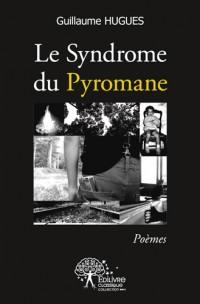 Le Syndrome du Pyromane