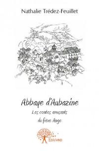 Abbaye d'Aubazine : Les contes amusants du frère Ange