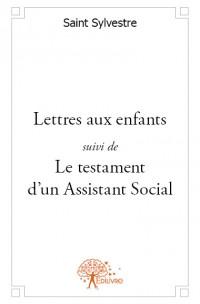 Lettres aux enfants suivi de Le testament d'un Assistant Social