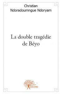 La double tragédie de Béyo
