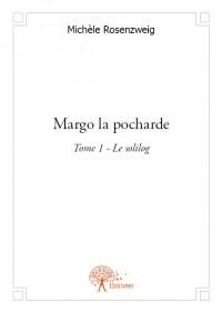 Margo la pocharde Tome 1