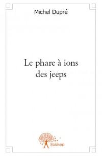 Le phare à ions des jeeps