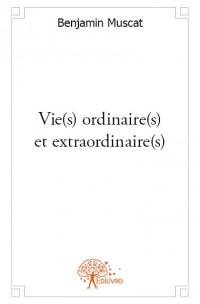 Vie(s) ordinaire(s) et extraordinaire(s)