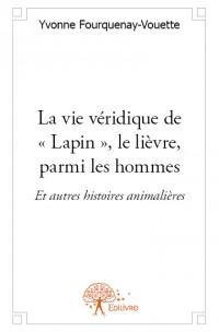 La vie véridique de « Lapin », le lièvre, parmi les hommes