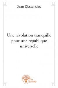 Une révolution tranquille pour une république universelle