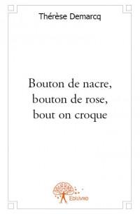 Bouton de nacre, bouton de rose, bout on croque