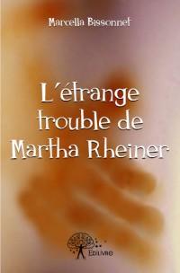 L'étrange trouble de Martha Rheiner