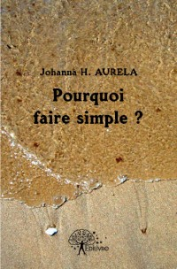 Pourquoi faire simple?