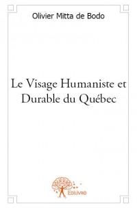 Le Visage Humaniste et Durable du Québec