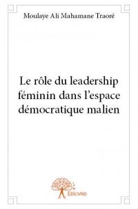 Le rôle du leadership féminin dans l'espace démocratique malien