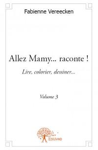 Allez Mamy...raconte ! - Volume 3