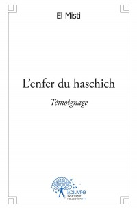 L' enfer du haschich