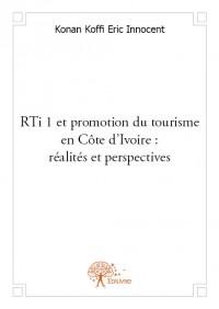 RTi 1 et promotion du tourisme en côte d'Ivoire : réalités et perspectives