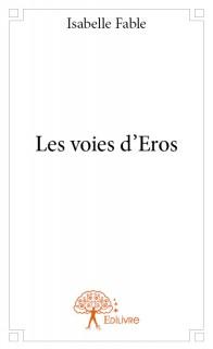 Les voies d'Eros