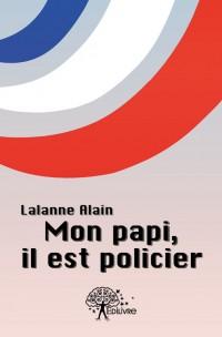 Mon papi, il est policier
