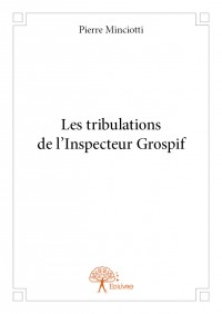 Les tribulations de l'Inspecteur Grospif