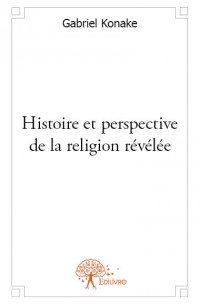 Histoire et perspective de la religion relevée