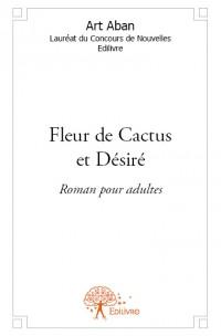 Fleur de Cactus et Désiré