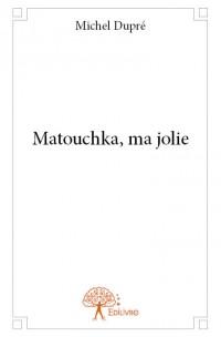 Matouchka, ma jolie