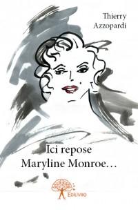 Ici repose Maryline Monroe....
