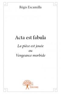 Acta est fabula (La pièce est jouée)