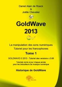 GoldWave 2013 Tome 1