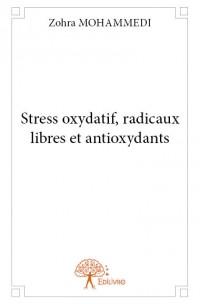 Stress oxydatif, radicaux libres et antioxydants