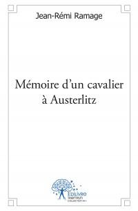 Mémoire d'un cavalier à Austerlitz