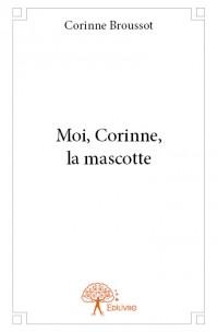 Moi, Corinne, la mascotte
