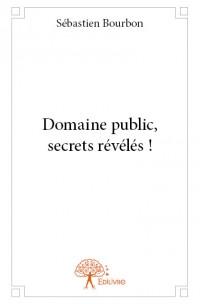 Domaine public, secrets révélés !