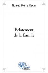 ECLATEMENT DE LA FAMILLE