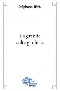 La grande celte gauloise