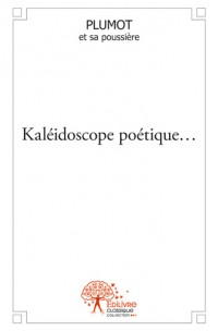 Kaléidoscope poétique…