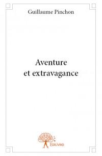 Aventure et extravagance