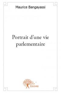 Portrait d'une vie parlementaire