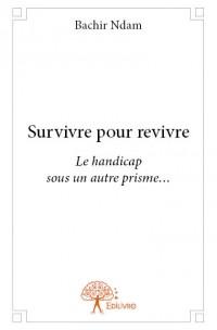 Survivre pour revivre