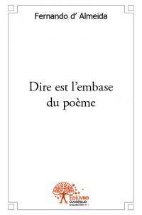 Dire est l'embase du poème