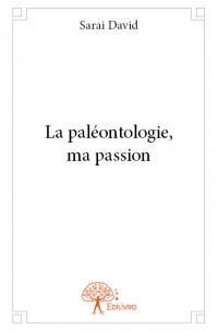 La paléontologie, ma passion