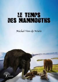 Le temps des mammouths