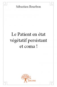 Le Patient en état végétatif persistant et coma !