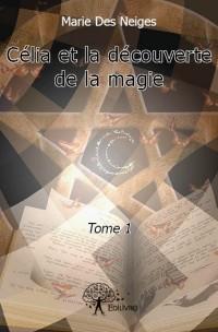 Célia et la découverte de la magie