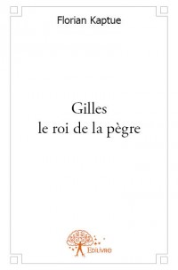 Gilles le roi de la pègre