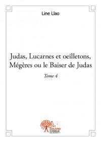 Judas, Lucarnes et oeilletons, Mégères ou le Baiser de Judas Tome 4