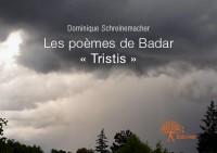 Les poèmes de Badar « Tristis »