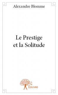 Le Prestige et la Solitude