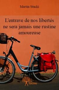 L'entrave de nos libertés ne sera jamais une rustine amoureuse
